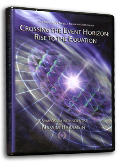 Crossing the Event Horizon by Nassim Haramein